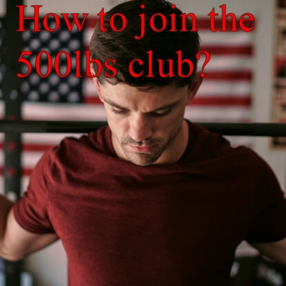 How To Get Self-Admitted Into The 500 lbs Squat Club