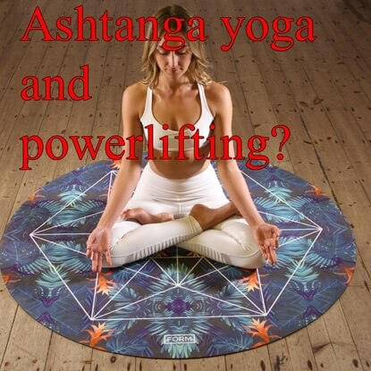 My Experience With Ashtanga Yoga And Powerlifting