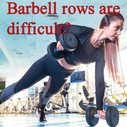 What You Should Do If You Find Barbell Rows Difficult To Do