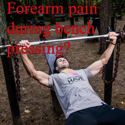 Do You Get Forearm Pain From The Bench Press?
