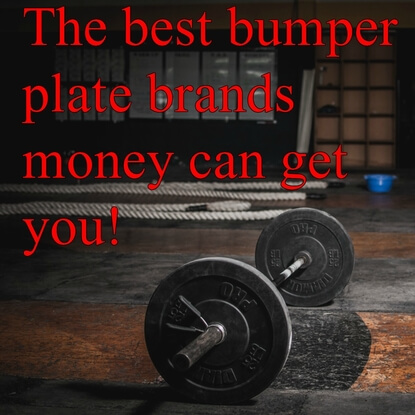 The Best Bumper Plate Brands Money Can Get You!