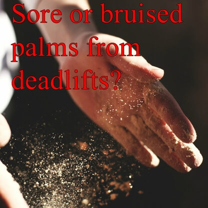 Should I Be Getting Bruised Palms While Deadlifting?