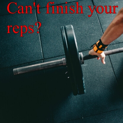 What To Do When You Cannot Finish Your Reps In Your Set?