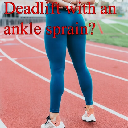 Complete Guide On: Should I Deadlift With A Sprained Ankle?