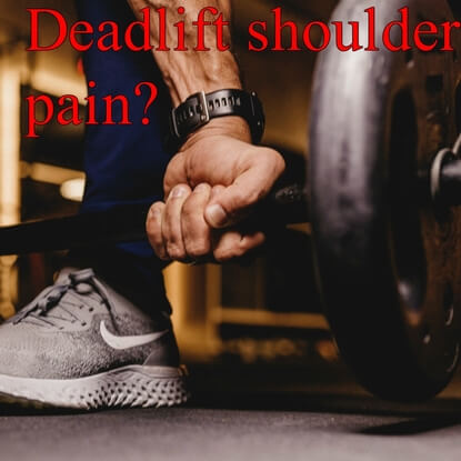 How To Get Rid Of Shoulder Pain From Deadlifting