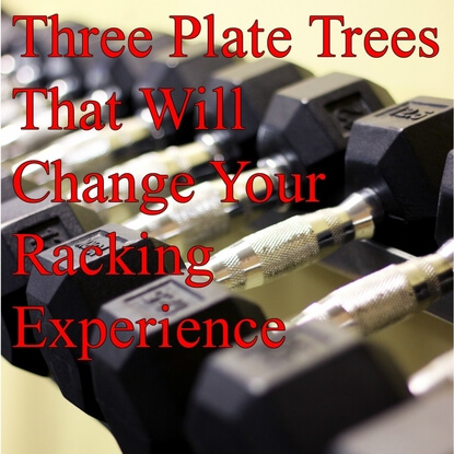 Three Plate Trees That Will Change Your Racking Experience