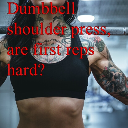 Get Better At Your First Reps For Dumbbell Shoulder Presses