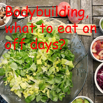 Eating On Off Days For Bodybuilding, What You Need To Know