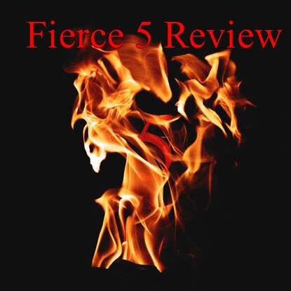 Fierce 5 Review, The Good, The Bad, What You Need To Know