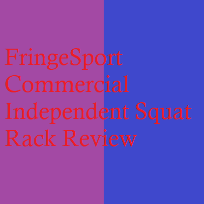 FringeSport Commercial Independent Squat Rack Review