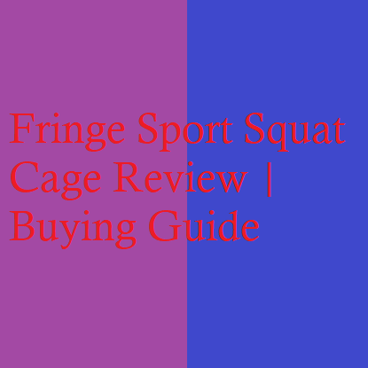 Fringe Sport Squat Cage Review | Buying Guide