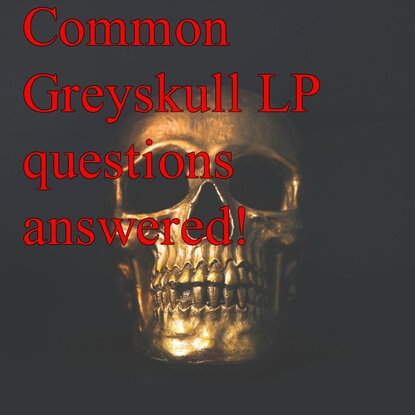 All Your Common Greyskull LP Questions Answered!