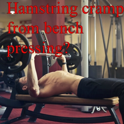 Why Does Your Hamstring Cramp During The Bench Press