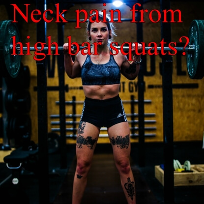 Why Do I Get Neck Pain From High Bar Squats?