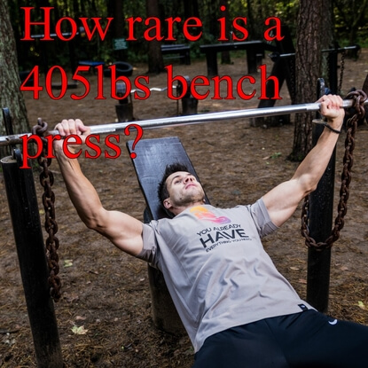 A Quick Guide - Is A 405lbs Bench Press A BIG Deal?