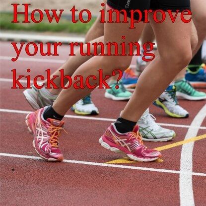 How To Improve Your Running Kickback The Right Way