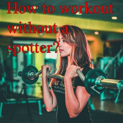 How To Workout Safely And Effectively Alone In The Gym