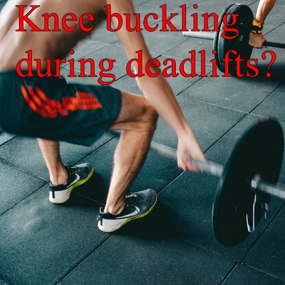 Knees Buckle during Deadlifting: The Ultimate Solution.