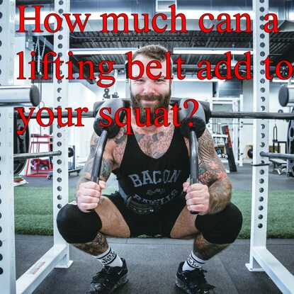 How Much Can A Lifting Belt Add To Your Squat?