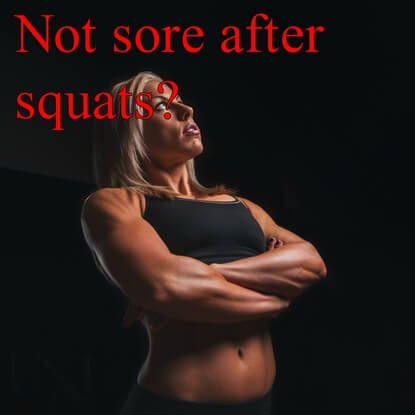 Are You Never Sore After Doing Squats? That Is Okay!