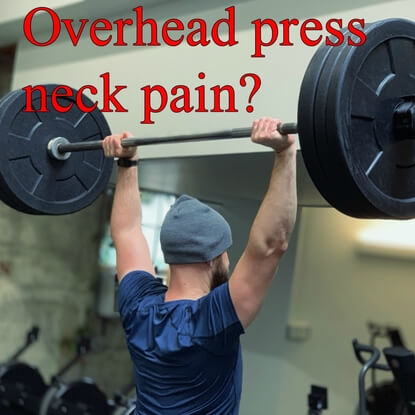 Why Do I Get Neck Pain From The Overhead Press