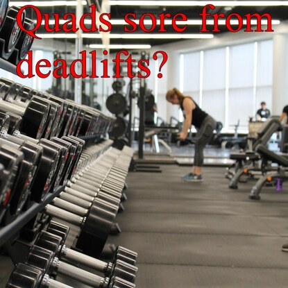 Why Are My Quads Sore From Deadlifts? What You Should Know