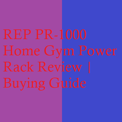 REP PR-1000 Home Gym Power Rack Review | Buying Guide