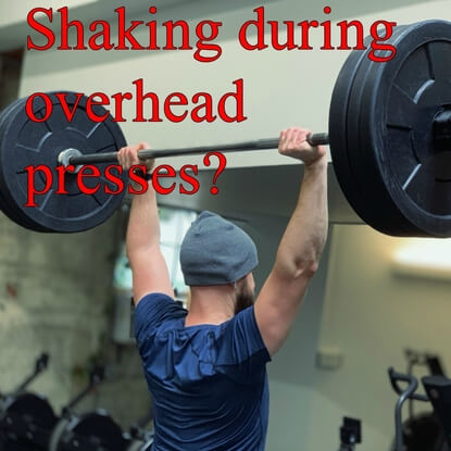 Why Am I Shaking During The Overhead Press