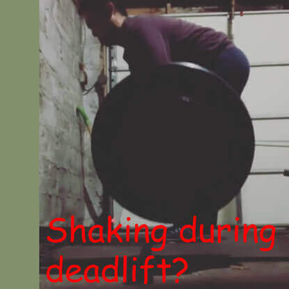 Shaking while deadlifting?