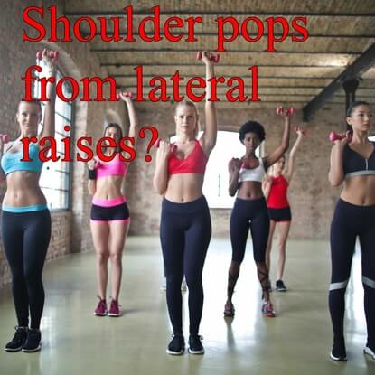 Why Do My Shoulders Pop When I Do Lateral Raises?