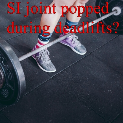 All You Need to Know About SI Joint Pops During Deadlifts