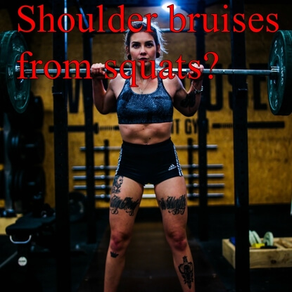 Why Are My Shoulders Bruised From Squats? How To Stop That