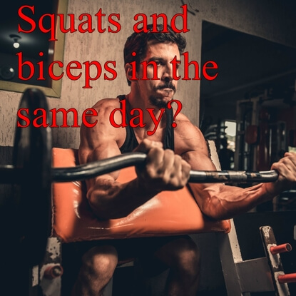 Should You Do Squats And Biceps On The Same Day?