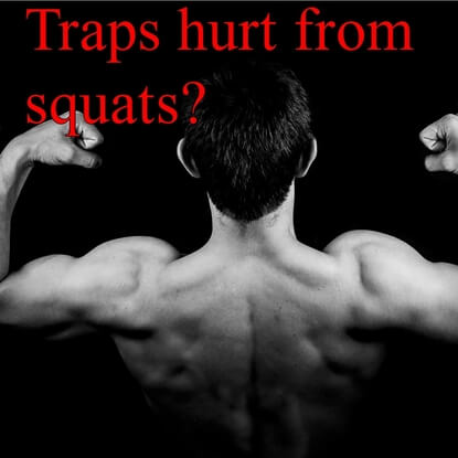 Trap Pain From Squats? Here Is What You Need To Do