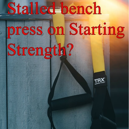 A Must Read If You Have A Stalled Bench On Starting Strength