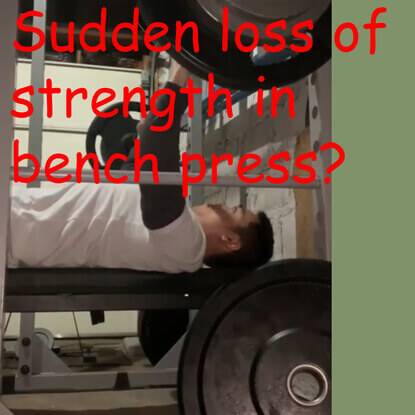 Why Did I Suddenly Lose Strength In My Bench Press?