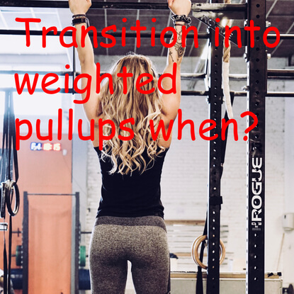 How To Know When To Transition Into Weighted Pullups?