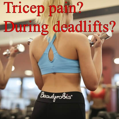 A Complete Guide To Alleviate Tricep Pain In Deadlifts