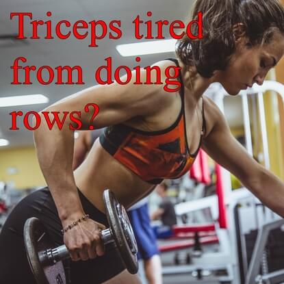 The Truth About Your Triceps Getting Tired From Rows