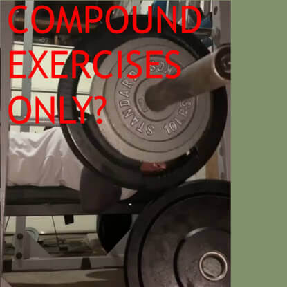 What happens to your physique if you only do compound exercises?