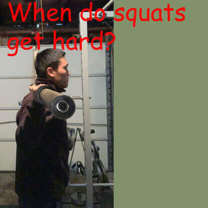 When do squats get hard?