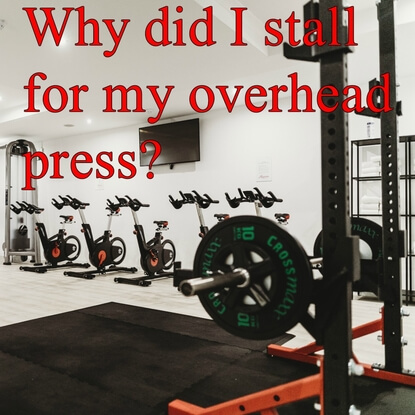 Read This If You Keep On Stalling For Your Overhead Press