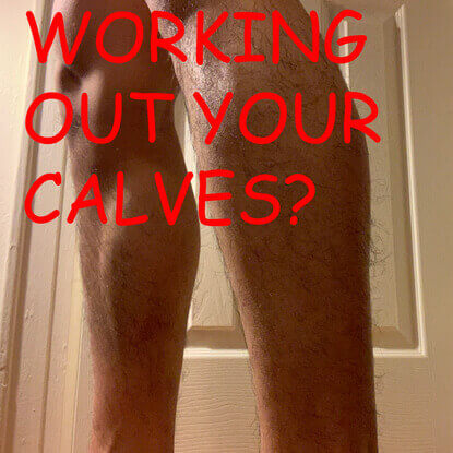 Is working out your calves worth it?